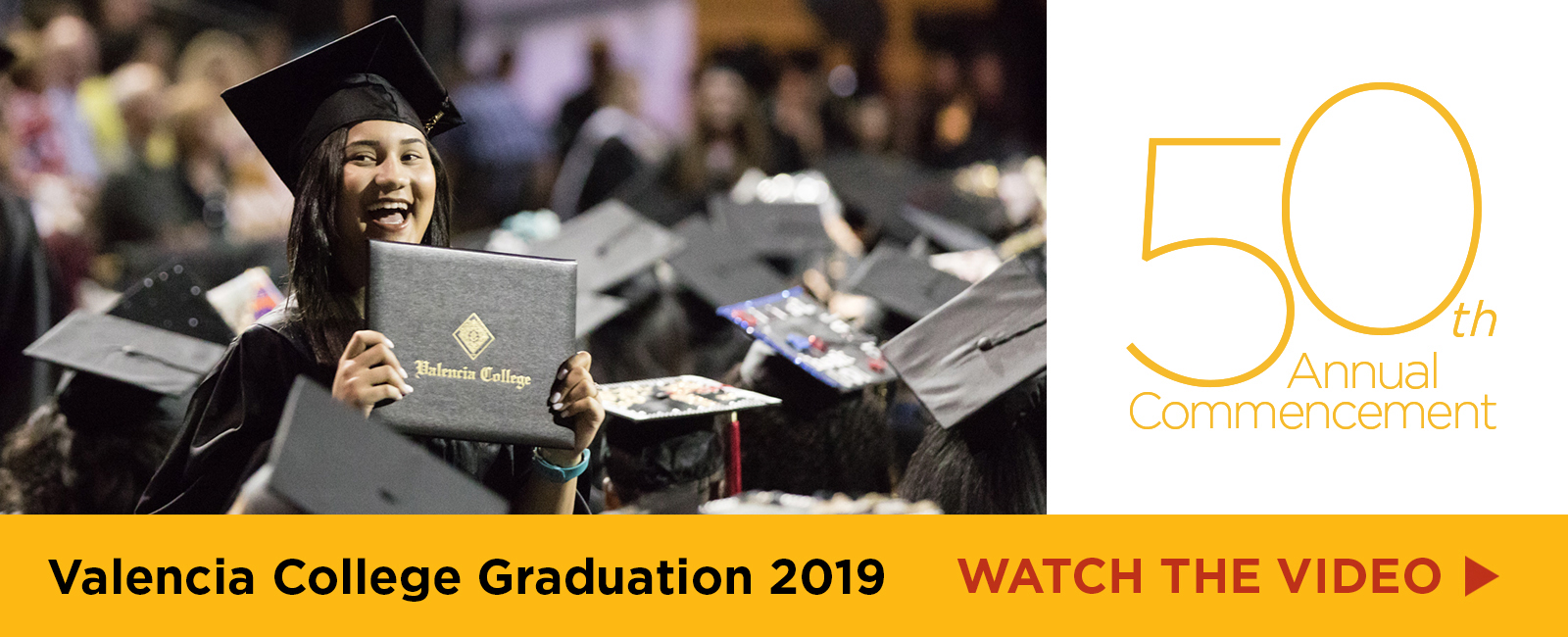 Valencia College Graduation 2019. Watch the video of the 50th Annual Commencement.